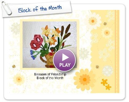 Click to play this Smilebox scrapbook: Block of the Month