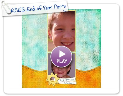 Click to play this Smilebox scrapbook: RBES End of Year Party!