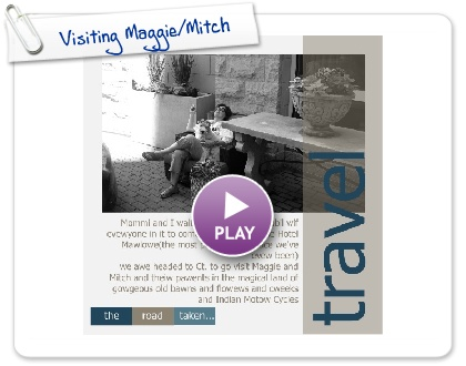 Click to play this Smilebox photobook: Visiting Maggie/Mitch