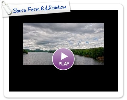 Click to play this Smilebox slideshow: Shore Farm Rd.Rainbow