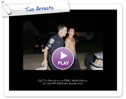 Click to play this Smilebox slideshow: Two Arrests