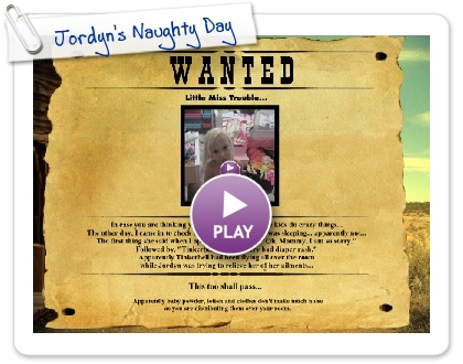 Click to play this Smilebox greeting: Jordyn's Naughty Day