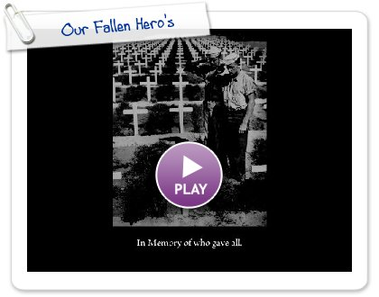 Click to play this Smilebox slideshow: Our Fallen Hero's