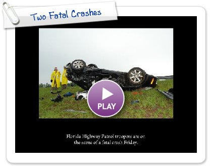 Click to play this Smilebox slideshow: Two Fatal Crashes