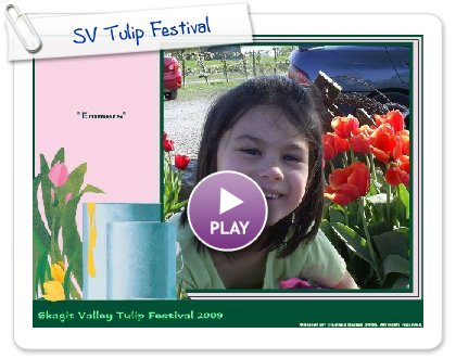 Click to play this Smilebox slideshow: SV Tulip Festival
