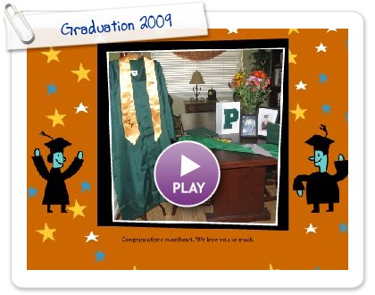 Click to play this Smilebox slideshow: Graduation 2009