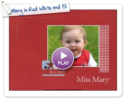 Click to play this Smilebox scrapbook: Mary in Red White and Blue June 09