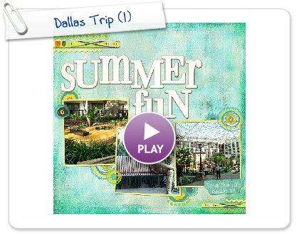 Click to play this Smilebox scrapbook: Dallas Trip