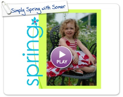 Click to play this Smilebox photobook: Simply Spring with Somer and Hudson