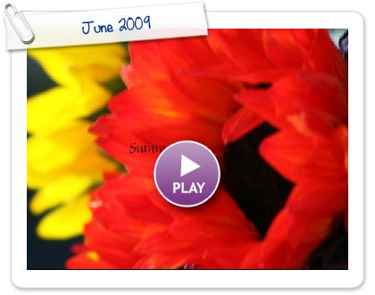 Click to play this Smilebox slideshow: June 2009
