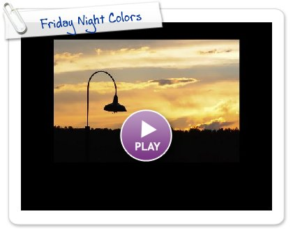 Click to play this Smilebox slideshow: Friday Night Colors
