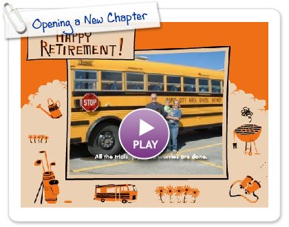 Click to play this Smilebox greeting: Opening a New Chapter