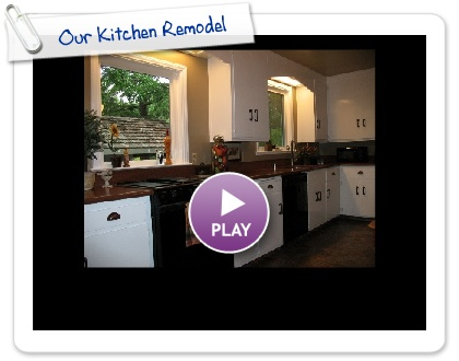 Click to play this Smilebox slideshow: Our Kitchen Remodel