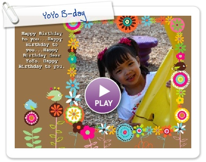 Click to play this Smilebox slideshow: YoYo B-day