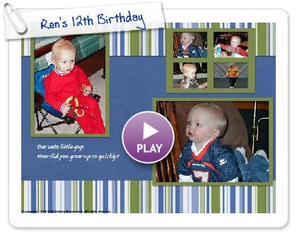 Click to play this Smilebox scrapbook: Ren's 12th Birthday