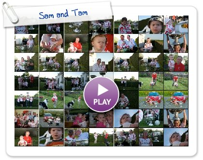 Click to play this Smilebox slideshow: Sam and Tam