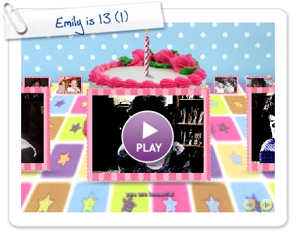 Click to play this Smilebox slideshow: Emily is 13