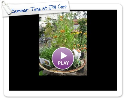 Click to play this Smilebox slideshow: Summer Time at JM Garden