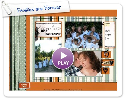 Click to play this Smilebox scrapbook: Families are Forever