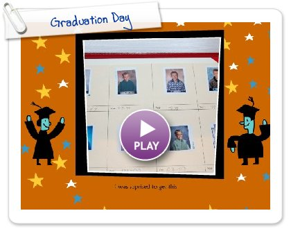 Click to play this Smilebox slideshow: Graduation Day