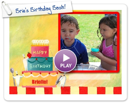 Click to play this Smilebox slideshow: Brie's Birthday Bash!