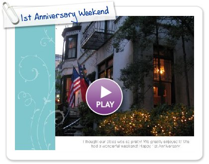 Click to play this Smilebox slideshow: 1st Anniversary Weekend