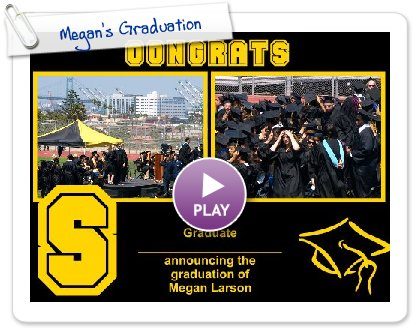 Click to play this Smilebox photobook: Megan's Graduation