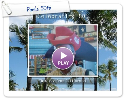 Click to play this Smilebox slideshow: Pam's 50th