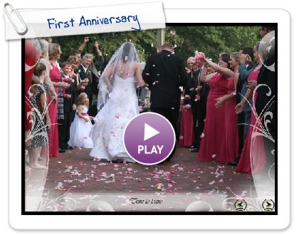 Click to play this Smilebox slideshow: First Anniversary