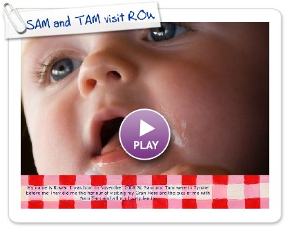Click to play this Smilebox slideshow: SAM and TAM visit ROWAN
