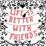 Life with Friends - Slideshow