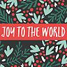 Joy to the World - Greeting